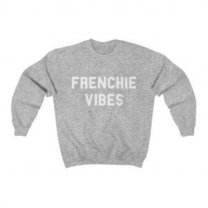 Frenchie Vibes Sweatshirt