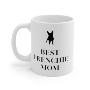 Best Frenchie Mom Ceramic Mug
